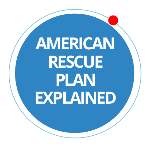 American Rescue Plan Explained